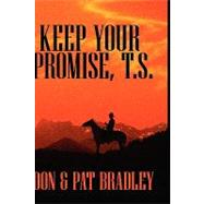Keep Your Promise, T.S. by Bradley, Don, 9781432710965