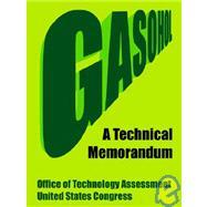 Gasohol : A Technical Memorandum by Office of Technology Assessment, 9781410220967