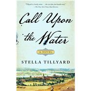 Call upon the Water by Tillyard, Stella, 9781982120979