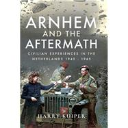 Arnhem and the Aftermath by Kuiper, Harry, 9781473870987