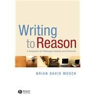Writing to Reason : A...,Mogck, Brian David,9781405170994