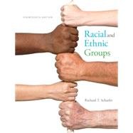Racial and Ethnic Groups,Schaefer, Richard T.,9780133770995