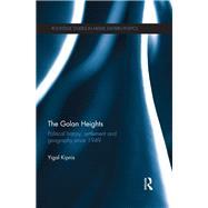 The Golan Heights: Political...,Kipnis; Yigal,9780815360995