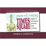 Postcards from Times Square,Lankevich, George L.,9780757001000