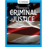 Introduction to Criminal Justice, Loose-leaf Version, 17th Edition by Siegel/Worrall, 9780357631003