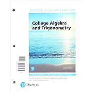 College Algebra and Trigonometry, Books a la Carte Edition plus MyLab Math with Pearson eText -- 24-Month Access Card Package by Ratti, J. S.; McWaters, Marcus S.; Skrzypek, Leslaw, 9780134851006