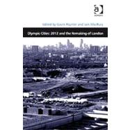 Olympic Cities: 2012 and the Remaking of London by Poynter,Gavin, 9780754671008