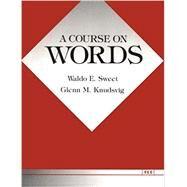 A Course on Words,Sweet, Waldo; Knudsvig, Glenn,9780472081011