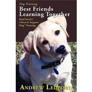 Dog Training Best Friends Learning Together by Ledford, Andrew, 9781932561012