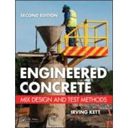 Engineered Concrete: Mix Design and Test Methods, Second Edition by Kett; Irving, 9781420091014