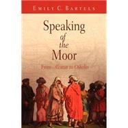 Speaking of the Moor,Bartels, Emily Carroll,9780812221015