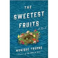 The Sweetest Fruits by Truong, Monique, 9780735221017