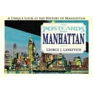 Postcards from Manhattan,Lankevich, George L.,9780757001017