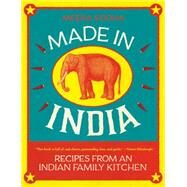 Made in India Recipes from an...,Sodha, Meera,9781250071019
