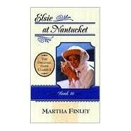 Elsie at Nantucket by Finley, Martha, 9781581821024