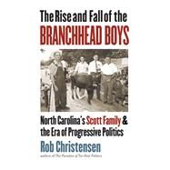 The Rise and Fall of the Branchhead Boys by Christensen, Rob, 9781469651040