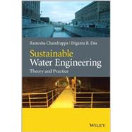Sustainable Water Engineering Theory and Practice by Chandrappa, Ramesha; Das, Diganta B., 9781118541043