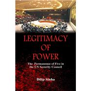 Legitimacy of Power by Sinha, Dilip, 9789388161046