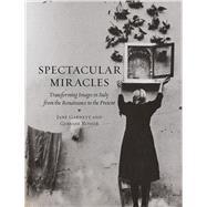 Spectacular Miracles,Garnett, Jane; Rosser, Gervase,9781780231051
