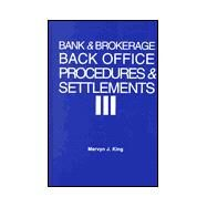 Bank and Brokerage Back Office Procedures and Settlement by King,Mervyn, 9781579581060