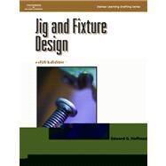 Jig and Fixture Design, 5E,Hoffman, Edward,9781401811075