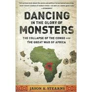 Dancing in the Glory of...,Stearns, Jason,9781610391078