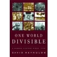 One World Divisible: A Global...,Reynolds, David,9780393321081