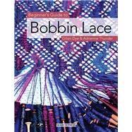 Beginner's Guide to Bobbin...,Dye, Gilian; Thunder, Adrienne,9781844481088