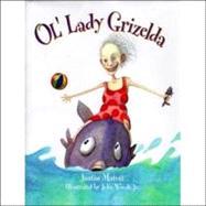 Ol' Lady Grizelda,Matott, Justin; Woods, John,9781889191096