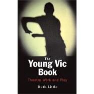 The Young Vic Theatre Book by Higginson, C.; Little, Ruth, 9780413771100