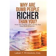Why Are Dumb People Richer Than You? by M'mbololo, Laban T., 9781796051100
