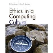 Ethics in a Computing Culture by Brinkman, William John; Sanders, Alton F., 9781111531102