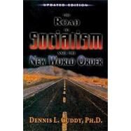 The Road to Socialism and the New World Order by Cuddy, Dennis L., 9781933641102