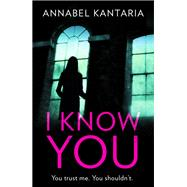 I Know You by Kantaria, Annabel, 9781643851105
