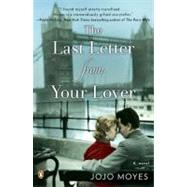 The Last Letter from Your Lover A Novel by Moyes, Jojo, 9780143121107