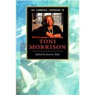 The Cambridge Companion to Toni Morrison by Edited by Justine Tally, 9780521861113