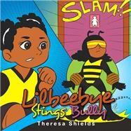 Lilbeebye Stings Bully by Shields, Theresa, 9781796091120