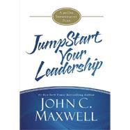 JumpStart Your Leadership by Maxwell, John C., 9781455561124