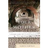 Lose Your Mother A Journey...,Hartman, Saidiya,9780374531157
