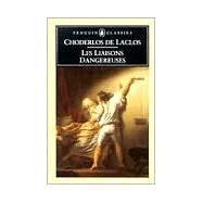 Les Liaisons Dangereuses by Choderlos de Laclos, Pierre-Ambrois-Francois; Stone, P. W. K.; Stone, P. W. K., 9780140441161