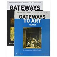 Gateways to Art: Understanding the Visual Arts, 3e with media access registration card + Gateways to Art's Journal for Museum and Gallery Projects, 3e by DeWitte, Debra J.; Larmann, Ralph M.; Shields, M. Kathryn, 9780500841167