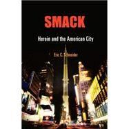 Smack by Schneider, Eric C., 9780812241167