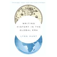 Writing History in the Global...,Hunt, Lynn,9780393351170