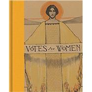 Votes for Women! by Lemay, Kate Clarke; Goodier, Susan (CON); Jones, Martha S. (CON); Tetrault, Lisa (CON), 9780691191171