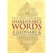 Shakespeare's Words : A...,Crystal, David; Crystal, Ben;...,9780140291179