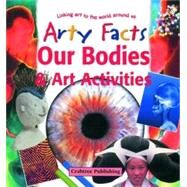 Our Bodies & Art Activities,McCormick, Rosie,9780778711179