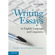 Writing Essays in English Language and Linguistics: Principles, Tips and Strategies for Undergraduates by Neil Murray, 9780521111195