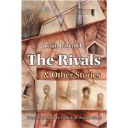 The Rivals and Other Stories by Rosenfeld, Jonah; Mines, Rachel, 9780815611202