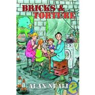 Bricks and Torture by Neale, Alan, 9780755201204