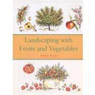Landscaping With Fruits and...,Hagy, Fred,9781585671205